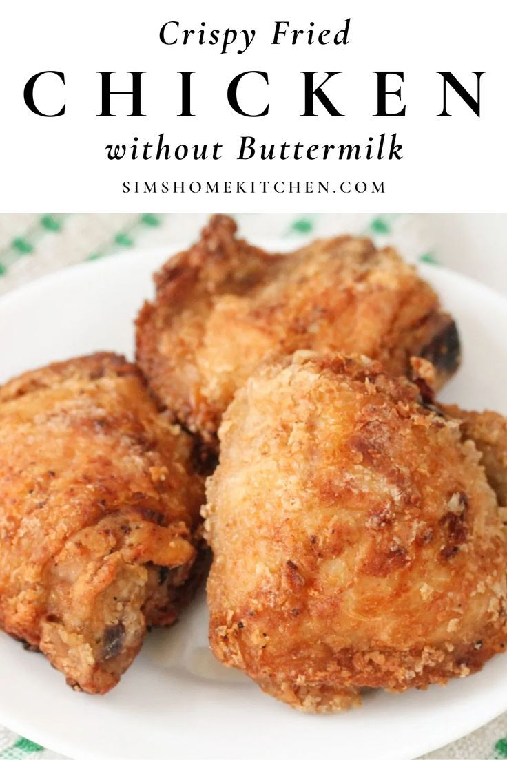 Crispy Fried Chicken Without Buttermilk Sims Home Kitchen In 2020 Easy Chicken Recipes Baked Chicken Recipes Healthy Crispy Fried Chicken