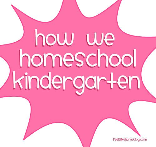 Our Kindergarten Homeschool Curriculum on http://www.feelslikehomeblog.com