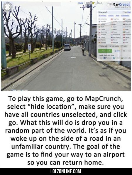 To Play This Game, Go To Mapcrunch #lol #haha #funny