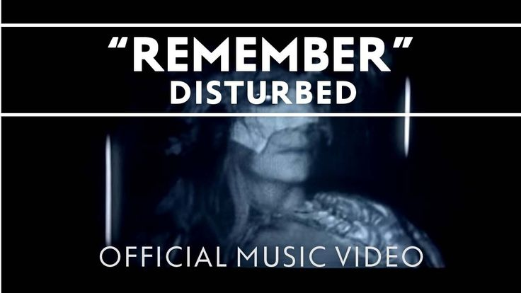 Disturbed - Remember--[Official Music Video]--One of  my fav Disturbed songs. Usually hanging around my car stereo, on repeat :-) {GM}