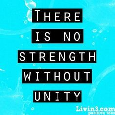 leadership quote there is no strength without unity more quotes 3 ...