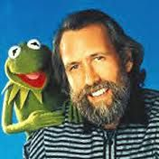 """Please watch out for each other and love and forgive everybody. It's a good life, enjoy it."" Jim Henson"