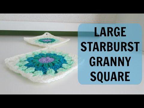 Large Starburst Granny Square Tutorial - YouTube