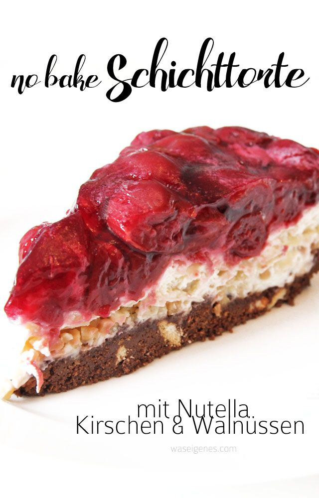 Rezept: Schichttorte mit Nutella, Zwieback, Buko, Kirschen,...
