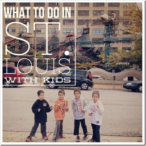 Fun Things To Do with Kids in St. Louis