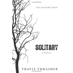 Solitary: A Novel (Solitary Tales Series) (Paperback)  http://www.amazon.com/dp/1434764214/?tag=goandtalk-20  1434764214