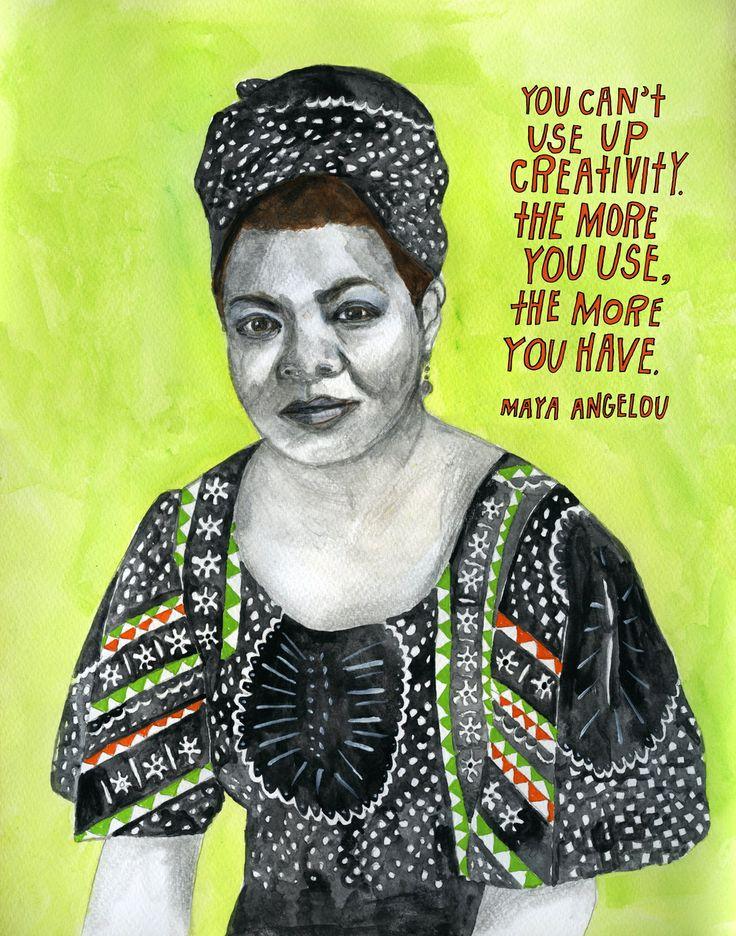 Creativity quote. Maya Angelou