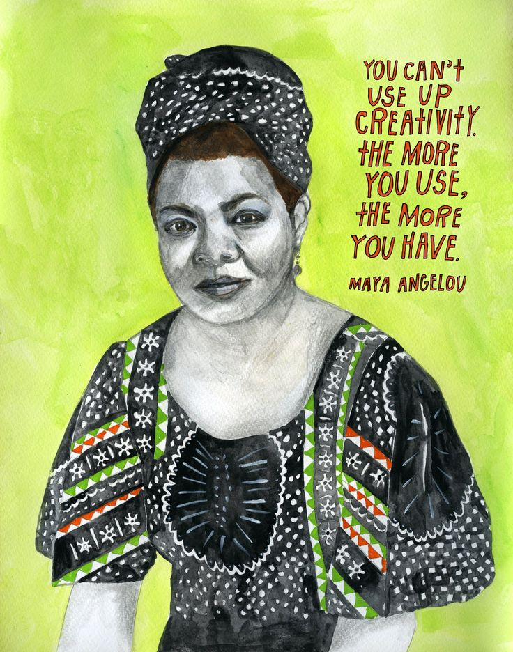 Creativity quote. Maya Angelou