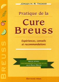 Pratique de la Cure Breuss. Expériences, conseils et recommandations