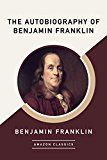Free Kindle Book -   The Autobiography of Benjamin Franklin (AmazonClassics Edition) Check more at http://www.free-kindle-books-4u.com/historyfree-the-autobiography-of-benjamin-franklin-amazonclassics-edition/