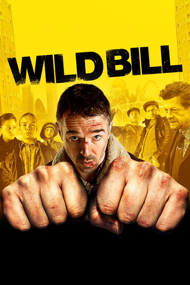 Wild Bill Movie Poster - Charlie Creed-Miles, Will Poulter, Andy Serkis  #WildBill, #MoviePoster, #DexterFletcher, #Drama, #AndySerkis, #CharlieCreed, #Miles, #WillPoulter