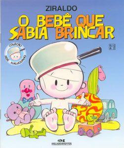 Esta é a capa do livro O bebê que sabia brincar. História e ilustrações by Ziraldo.  Reprodução proibida.  Todos os direitos reservados. All...