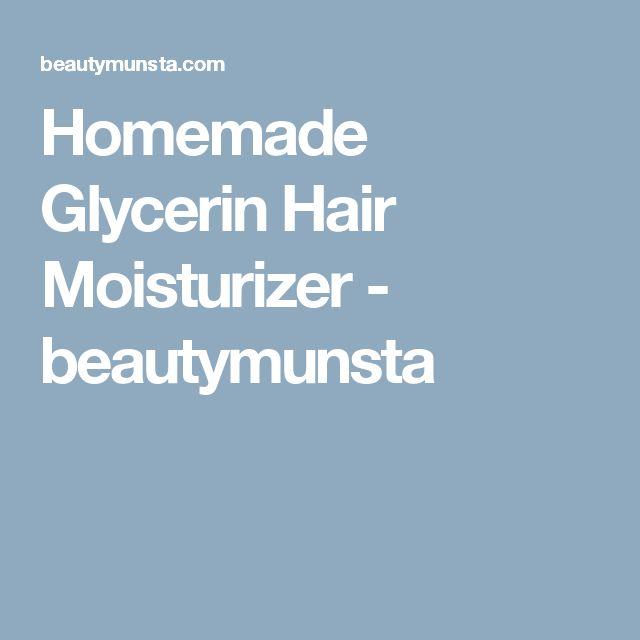 Homemade Glycerin Hair Moisturizer - beautymunsta