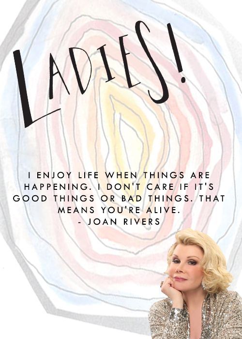We love when Joan reminds us to LIVE!