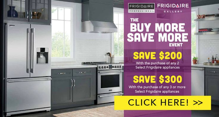 The Frigidaire Buy More, Save More Event is on now! https://goo.gl/HKM70c