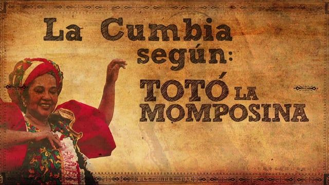 La Cumbia según Totó La Momposina