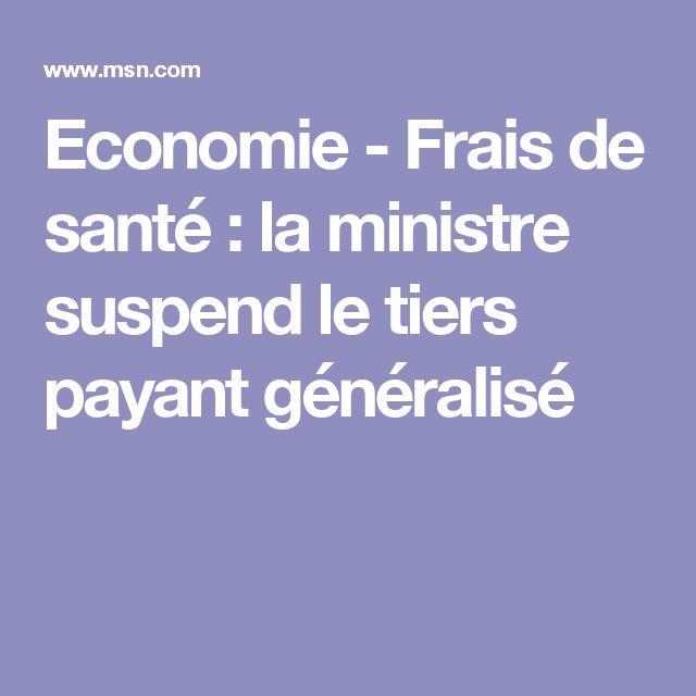 Economie - Frais de santé : la ministre suspend le tiers payant généralisé