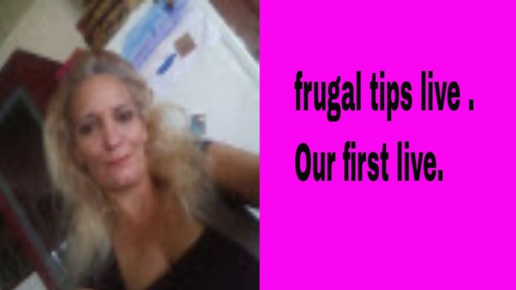frugal tips live . Our first live.