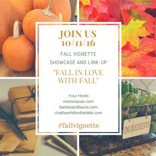 PLEASE JOIN US ON OCTOBER 11,2016, FOR A FALL VIGNETTE SHOWCASE AND LINK UP PARTY! We are looking for fall recipes, decorating, DIY, fall fashion and even travel! Meet our hosts! Pamela – Mommacan.com Leanna –FaeriesandFauna.com Debbie – Chathamhillonthelake.com