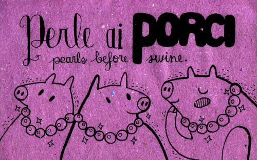 Learning Italian Language ~ Perle ai porci