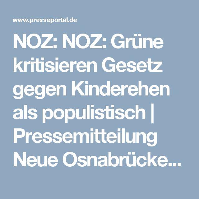 NOZ: NOZ: Grüne kritisieren Gesetz gegen Kinderehen als populistisch | Pressemitteilung Neue Osnabrücker Zeitung