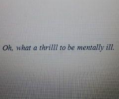 Oh what a thrill to be mentally ill. ,tumblr_mlq86qHmB11qhcdugo1_1280.jpg - Bilder und Fotos kostenlos auf ImageBanana hochladen