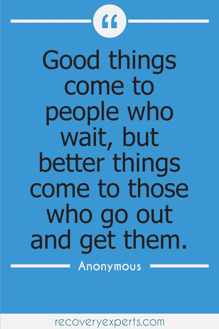 "Motivational Quotes:"" Good things come to people who wait ..."
