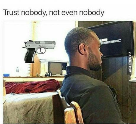 Trust nobody #lol #funny #rofl #memes #lmao #hilarious #cute