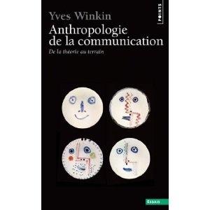 Anthropologie de la communication: Yves Winkin