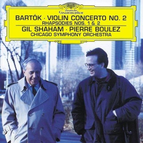 Bela Bartok - Violin Concerto No. 2; Rhapsodies Nos. 1 & 2, Gil Shaham, Pierre Boulez, Chicago Symphony