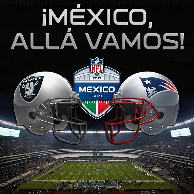 Coming in 2017! NewEngland vs Raiders in Mexico! #LetsGo
