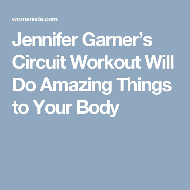 Jennifer Garner's Circuit Workout Will Do Amazing Things to Your Body