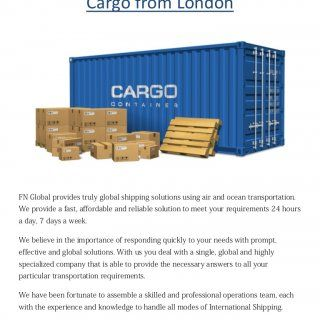Cargo from London FN Global provides truly global shipping solutions using air and ocean transportation. We provide a fast, affordable and reliable solution. http://slidehot.com/resources/cargo-from-london-logistics-distribution-london.19570/