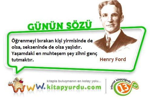 Amerikalı mucit Edison'ın şirketinde mühendis olarak çalışırken kendi firmasını kurarak dünyaca ünlü bir otomobil üreticisi haline gelen Henry Ford'dan öğrenmenin erdemine dair... #Henry Ford