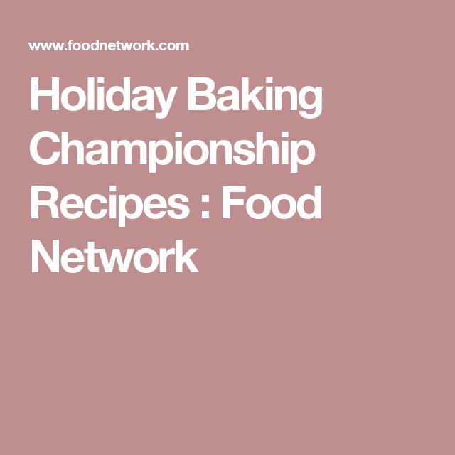 Holiday Baking Championship Recipes : Food Network                                                                                                                                                                                 More