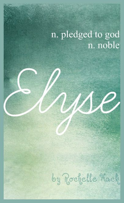 Baby Girl Name: Elyse (eh-LEESE). Meaning: Pledged to God; Noble. Origin: Hebrew; Latin; German; French. https://www.pinterest.com/vintagedaydream/baby-names/