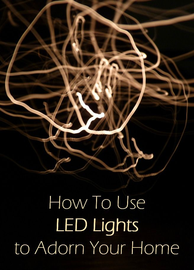 How To Use LED Lights to Adorn Your Home