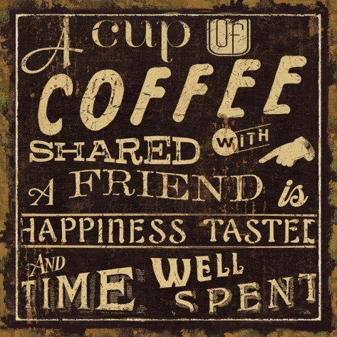 coffee with a friend.   quotes   Pinterest