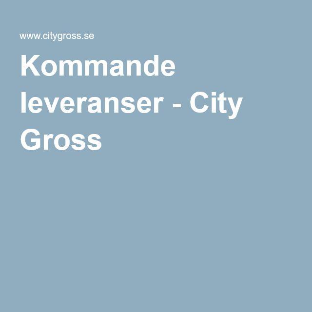 Kommande leveranser - City Gross - 160711