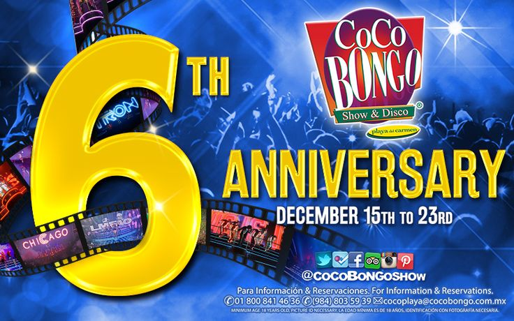 6 years partying #CocoBongoStyle in #PLAYADELCARMEN and the best is yet to come! Let's celebrate it together! www.cocobongo.com.mx
