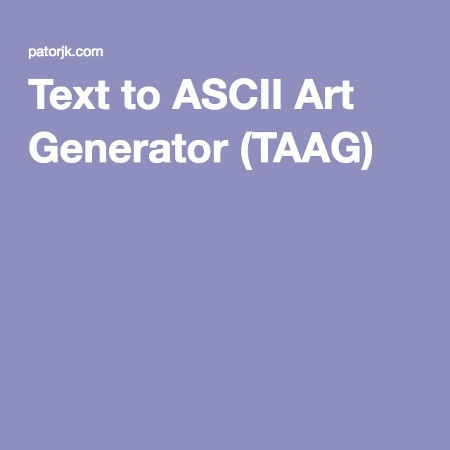 Text to ASCII Art Generator (TAAG)