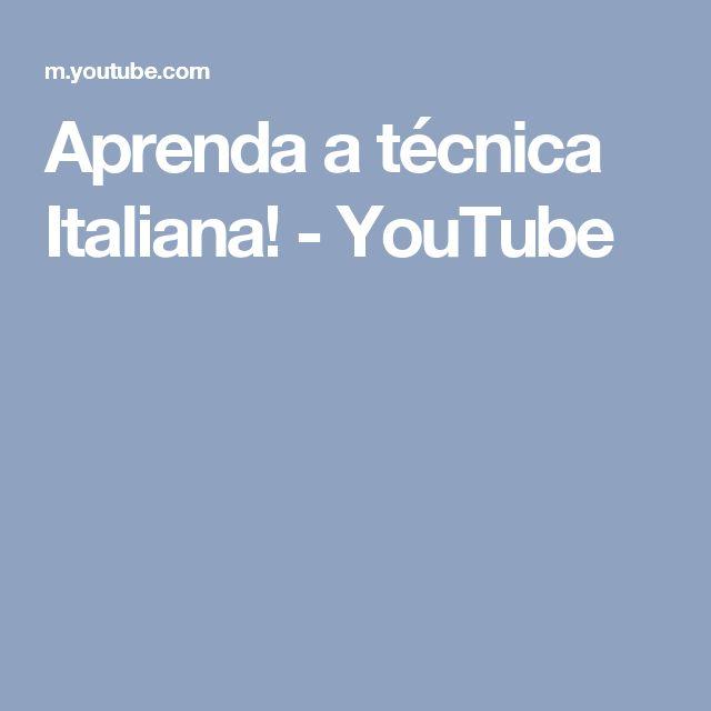 Aprenda a técnica Italiana! - YouTube