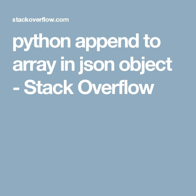 python append to array in json object - Stack Overflow