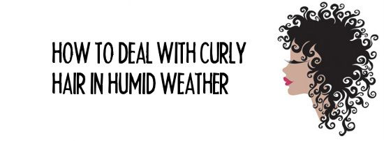 6 ways to deal with curly hair in humid weather