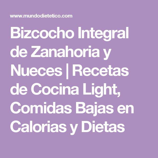 Bizcocho Integral de Zanahoria y Nueces | Recetas de Cocina Light, Comidas Bajas en Calorias y Dietas