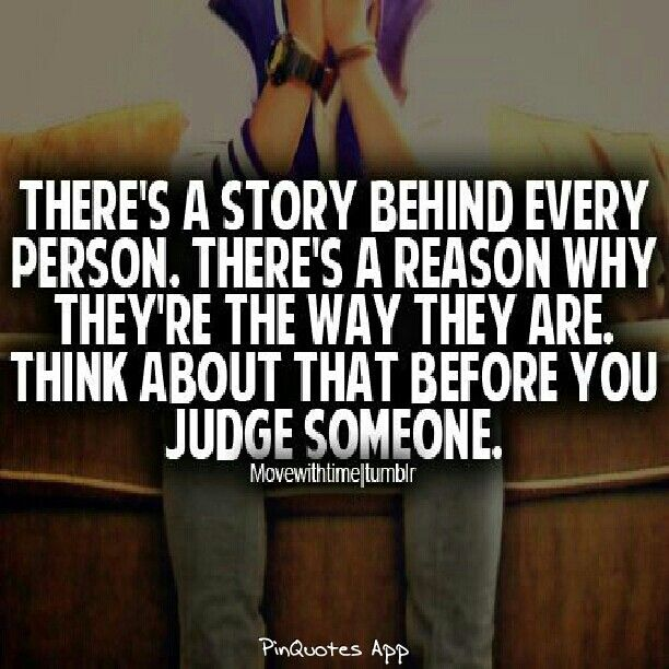 Quotes Don T Judge: 1000+ Images About Don't Judge. You Don't Know Their Story