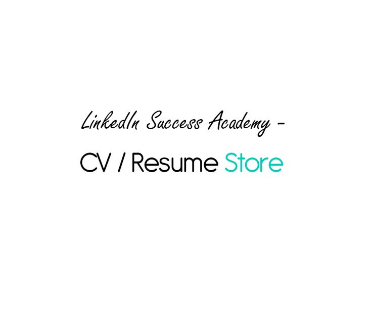 CV Store | LinkedIn Success Academy | Get IMMEDIATE access to the Employer toolkit including Cover letter, Business card and 2 page CV.