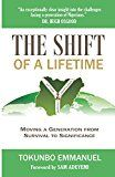 The Shift of A Lifetime: Moving a generation from survival to significance