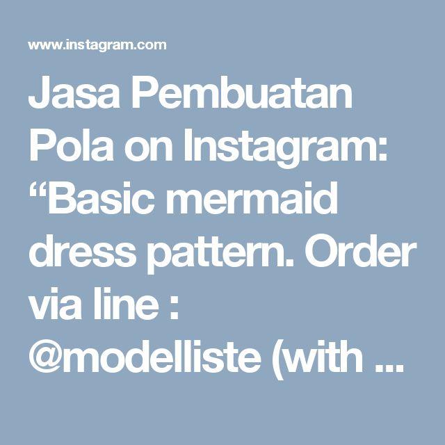 "Jasa Pembuatan Pola on Instagram: ""Basic mermaid dress pattern. Order via line : @modelliste (with @) #dresspattern#modellistepattern#poladress#jualpola#jasapola#polabaju#jualpoladress#jasapembuatanpola#mermaiddress#polagown#polagaun#polabajupesta#polaweddinggown#weddinggown#whitegown#polamermaid"""