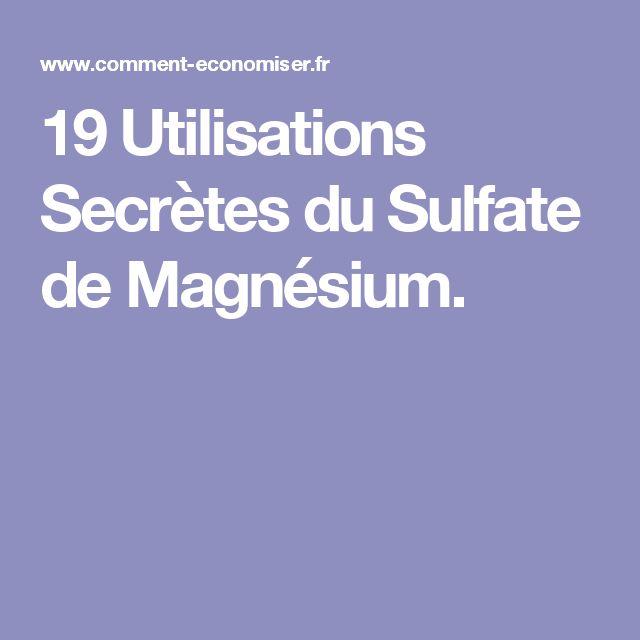 19 Utilisations Secrètes du Sulfate de Magnésium.